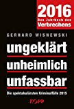 Image de ungeklärt - unheimlich - unfassbar 2016: Die spektakulärsten Kriminalfälle 2015