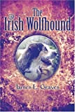 James L. Graves The Irish Wolfhound