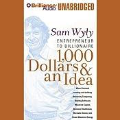 1,000 Dollars & an Idea: Entrepreneur to Billionaire | [Sam Wyly]