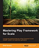 Mastering Play Framework for Scala