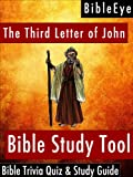 The Third Letter of John: Bible Trivia Quiz & Study Guide (BibleEye Bible Trivia Quizzes & Study Guides)