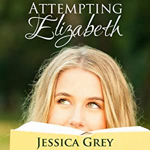 Attempting Elizabeth | [Jessica Grey]