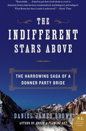 The Indifferent Stars Above book H/B D/J Daniel James Brown 2009