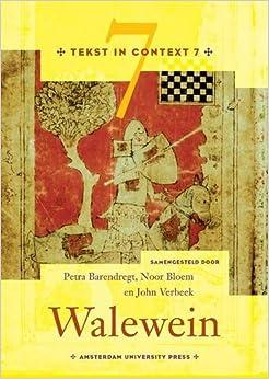 Walewein (Tekst in Context) (Dutch Edition): John Verbeek, Noor Bloem