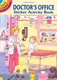 Doctors Office Sticker Activity Book (Dover Little Activity Books Stickers)