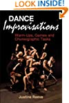Dance Improvisations: Warm-Ups, Games...