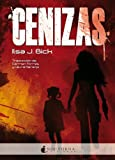 Cenizas / Ashes (Spanish Edition) (8493920088) by Bick, Ilsa J.