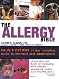 img - for The Allergy Bible: Understanding, Diagnosing, Treating Allergies and Intolerances book / textbook / text book