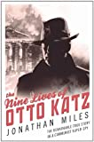 Jonathan Miles The Nine Lives of Otto Katz