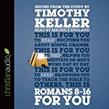 Romans 8-16 for You: For Reading, for Feeding, for Leading (Unabridged)