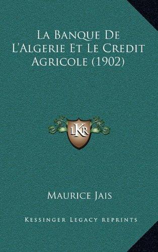 la-banque-de-lalgerie-et-le-credit-agricole-1902