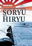 The Japanese Aircraft Carriers SAryA and HiryA