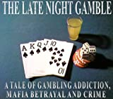 The Late Night Gamble