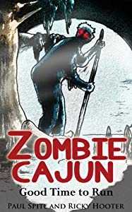 Zombie Cajun Chronicles Good Time To Run from Ricky Hooter