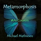 Metamorphosis: #AI Cocoon | [Michael Mathiesen]
