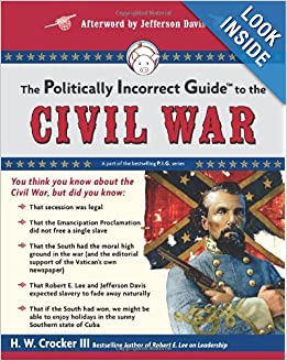 The Politically Incorrect Guide to the Civil War (The Politically Incorrect Guides) by H. W. Crocker