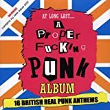 Various Artists Proper F**King Punk Album: 16 BRITISH REAL PUNK ANTHEMS