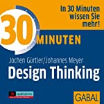 30 Minuten Design Thinking | Jochen Gürtler,Johannes Meyer