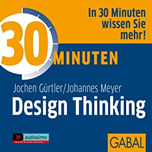 30 Minuten Design Thinking Hörbuch