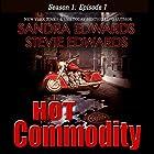 Hot Commodity: Season 1, Episode 1 Hörbuch von Sandra Edwards, Stevie Edwards Gesprochen von: Heather Masters