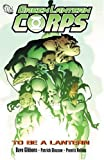 Green Lantern Corps Vol. 1: To Be a Lantern (1401213561) by Gibbons, Dave