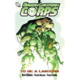 Green Lantern Corps Vol. 1: To Be a Lantern ~ Dave Gibbons
