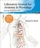 Laboratory Manual for Anatomy & Physiology featuring Martini Art, Cat Version Plus MasteringA&P with eText -- Access Card Package (5th Edition)
