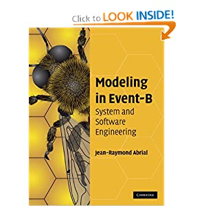 Modeling in Event-B: System and Software Engineering Jean-Raymond Abrial