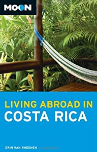 Moon Living Abroad in Costa Rica from Avalon Travel Publishing
