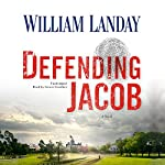 Defending Jacob: A Novel | William Landay