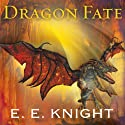 Dragon Fate: Age of Fire, Book 6 (       UNABRIDGED) by E. E. Knight Narrated by David Drummond