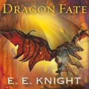 Dragon Fate: Age of Fire, Book 6 | [E. E. Knight]