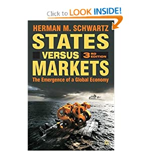 States Versus Markets: The Emergence of a Global Economy Herman M. Schwartz