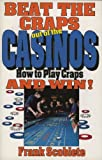 Beat the Craps out of the Casinos: How to Play Craps and Win! (0929387341) by Frank Scoblete