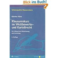 Klausurenkurs im Wettbewerbs- und Kartellrecht: Ein Fallbuch zur Wiederholung und Vertiefung (Schwerpunkte Klausurenkurs...