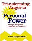Transforming Anger to Personal Power: An Anger Management Curriculum for Grades 6-12 deals and discounts