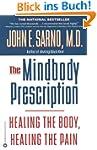 The Mindbody Prescription: Healing th...