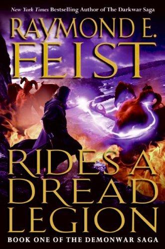 Rides a Dread Legion: Book One of the Demonwar Saga, RAYMOND E. FEIST