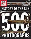 img - for History of the Gun in 500 Photographs book / textbook / text book