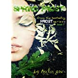 Spring Frost (Frost Series #7) A YA Fantasy Adventure (Bitter Frost Series) ~ Kailin Gow