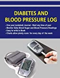 Diabetes and Blood Pressure Log: Diabetics can monitor Blood Sugar and Blood Pressure levels and record in this handy fill in the blank book. Diabetic ... daily of readings. Undated pages 1 full year.