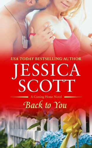 Back to You (A Coming Home Novel) by Jessica Scott