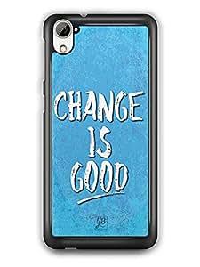 YuBingo Change is Good Designer Mobile Case Back Cover for HTC Desire 826