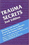 img - for Trauma Secrets: Questions and Answers Reveal the Secrets to Effective Care of the Trauma Patient (2nd Edition) book / textbook / text book