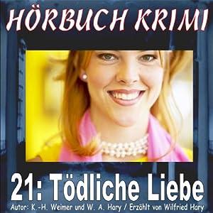 Tödliche Liebe (Hörbuch Krimi 21) Hörbuch