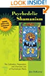Psychedelic Shamanism, Updated Editio...