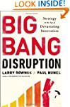 Big Bang Disruption: Strategy in the...