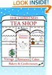 THE CHRISTMAS TEA SHOP & BAKERY (The...