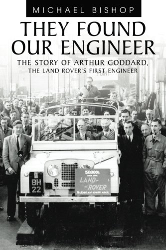 they-found-our-engineer-the-story-of-arthur-goddard-the-land-rovers-first-engineer