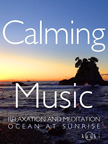 Calming Music Relaxation and Meditation Ocean at Sunrise